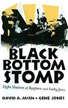Black bottom stomp : eight masters of ragtime and early jazz