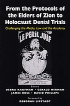 From the Protocols of the elders of Zion to Holocaust denial trials : challenging the media, the law, and the academy