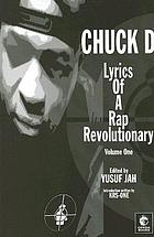Lyrics of a rap revolutionary : times, rhymes & mind of Chuck D