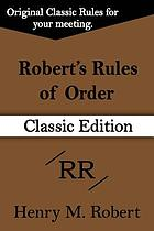 Robert's rules of order : classic pocket manual of rules of order for deliberative assemblies