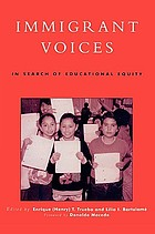 Immigrant voices : in search of educational equity