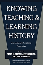 Knowing, teaching, and learning history : national and international perspectives