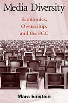 Media diversity : economics, ownership, and the FCC