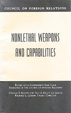 Nonlethal weapons and capabilities report of an independent task force sponsored by the Council on Foreign Relations