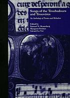 Songs of the troubadours and trouvères : an anthology of poems and melodiesSongs of the troubadours and trouvères : an anthology of poems and melodies