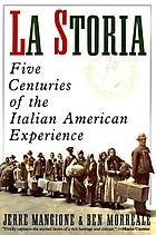 La storia : five centuries of the Italian American experience