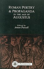Roman poetry and propaganda in the age of Augustus