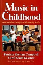 Music in childhood : from preschool through the elementary grades