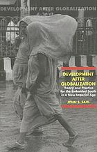 Development after globalization : theory and practice for the embattled south in a new imperial age