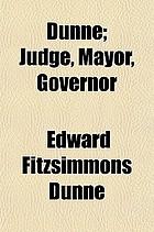 Dunne : judge, mayor, governor