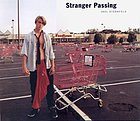 "Stranger passing - Joel Sternfeld : [on the occasion of the Exhibition ""Stranger Passing: Collected Portraits by Joel Sternfeld"", organized by the San Francisco Museum of Modern Art, July 6 to October 2, 2001]"