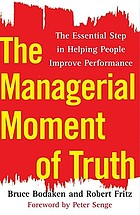 The managerial moment of truth : the essential step in helping people improve performance