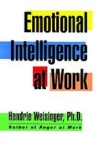 Emotional intelligence at work : the untapped edge for success