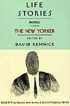 Life stories [profiles from the New Yorker]