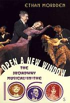 Open a new window : the Broadway musical in the 1960s