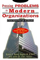 Pressing problems in modern organizations (that keep us up at night) : transforming agendas for research and practice