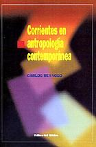 Corrientes en antropología contemporánea