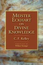 Meister Eckhart on divine knowledge