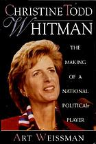 Christine Todd Whitman : the making of a national political player