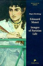 Edouard Manet : images of Parisian life