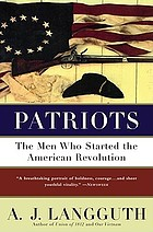 Patriots : the men who started the American Revolution