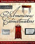 American cabinetmakers : marked American furniture, 1640-1940