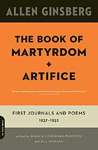 The book of martyrdom and artifice : first journals and poems, 1937-1952