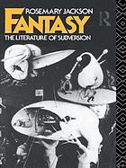 Fantasy, the literature of subversion