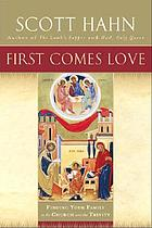 First comes love : finding your family in the church and the Trinity