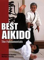 Best aikido : the fundamentals