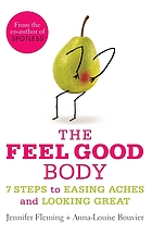 The feel good body : 7 steps to easing aches and looking great