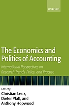 The economics and politics of accounting : international perspectives on research, trends, policy, and practice