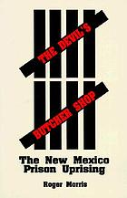The devil's butcher shop : the New Mexico prison uprising