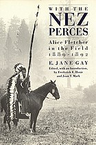 With the Nez Perces : Alice Fletcher in the field, 1889-92