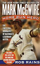 Mark McGwire, home run hero