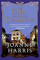 The girl with no shadow : a novel
