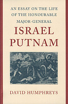An essay on the life of the Honourable Major-General Israel Putnam addressed to the State Society of the Cincinnati in Connecticut and published by their Order