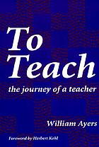 To teach : the journey of a teacher