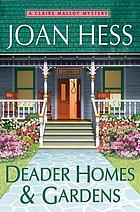 Deader homes and gardens : a Claire Malloy mystery