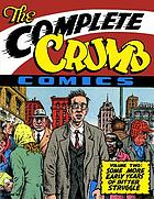The complete Crumb. Some more early years of bitter struggle