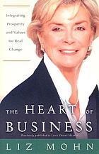 The heart of business integrating prosperity and values for real change