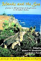 Islands and the sea : essays on herpetological exploration in the West Indies