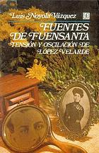 Fuentes de Fuensanta : tensión y oscilación de López Velarde