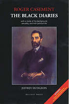 Roger Casement : the black diaries : with a study of his background, sexuality and Irish political life