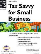Tax savvy for small business : year-round tax strategies to save you money