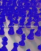 Everything matters : Paul Kos, a retrospective