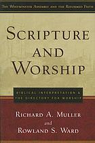 Scripture and worship : biblical interpretation and the directory for public worship