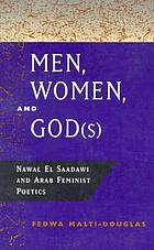 Men, women, and God(s) Nawal El Saadawi and Arab feminist poetics