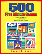 500 five minute games : quick and easy activities for 3-6 year olds