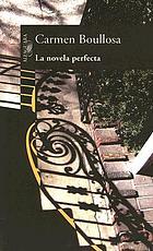 La novela perfecta : un cuento largo